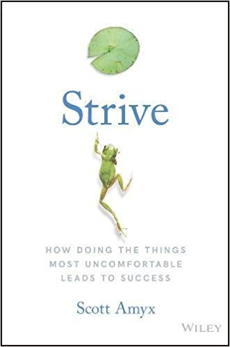 Strive: How Doing The Things Most Uncomfortable Leads to Success