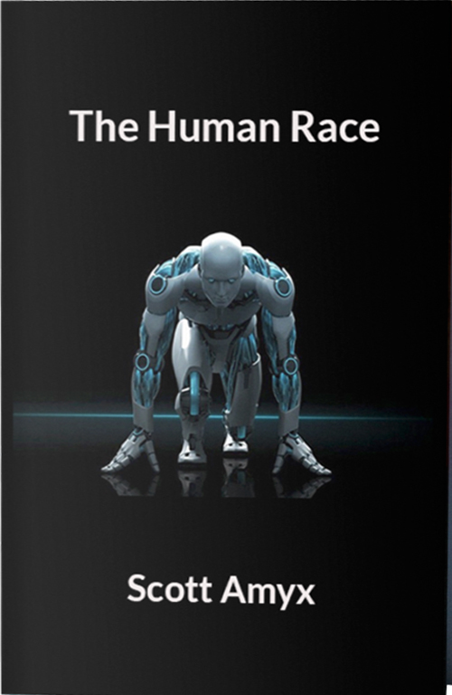 Due out early 2019!   The Human Race: How Humans Can Survive in the Robotic Age