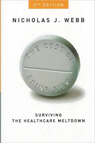 The Cost of Being Sick, 2nd Edition: Surviving the Healthcare Meltdown