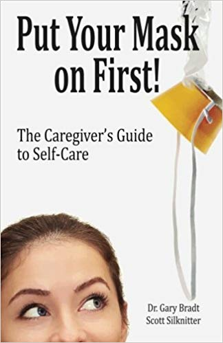 Put Your Mask On First: The Caregiver's Guide to Self-Care