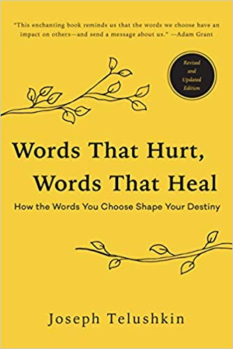 Words That Hurt, Words That Heal, Revised Edition: How the Words You Choose Shape Your Destiny