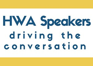 <p>HWA Speakers driving the conversation</p>