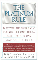 The Platinum Rule: Discover the Four Basic Business Personalities - And How They Can Lead to Success