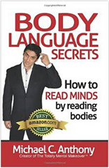 Body Language Secrets: How to Read Minds by Reading Bodies