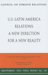 U.S. - Latin America Relations: Report of an Independent Task Force (Independent Task Force Report)