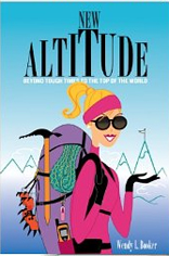 New Altitude: Beyond Tough Times to the Top of the World
