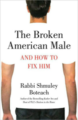 Broken American Male : And how to Fix Him