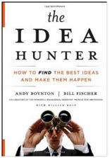 The Idea Hunter: How to Find the Best Ideas and Make them Happen