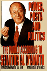 Power, Pasta & Politics: The World According to Senator D'Amato