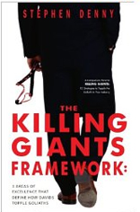 The Killing Giants Framework: 3 Areas of Excellence That Define How Davids Topple Goliaths