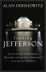 Finding Jefferson: A Lost Letter, a Remarkable Discovery, and the First Amendment in an Age of Terrorism