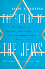 The Future of the Jews: How Global Forces are Impacting the Jewish People, Israel, and Its Relationship with the United States