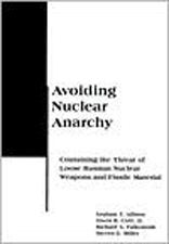 Avoiding Nuclear Anarchy: Containing the Threat of Loose Russian Nuclear Weapons and Fissile Material