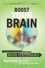 Boost Your Brain: The New Art and Science Behind Enhanced Brain Performance