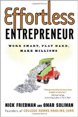 Effortless Entrepreneur: Work Smart, Play Hard, Make Millions