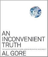 Inconvenient Truth: The Planetary Emergency of Global Warming and What We Can Do About It