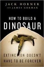 How to Build a Dinosaur : Extinction Doesn't Have to Be Forever