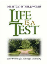 Life Is a Test : How to Meet Life's Challenges Successfully