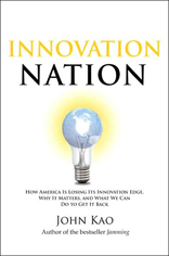 Innovation Nation: How America Is Losing Its Innovation Edge, Why It Matters, and How We Can Get It Back