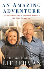 An Amazing Adventure: Joe and Hadassah's Personal Notes on the 2000 Campaign