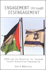 Engagement through Disengagement: Gaza and the Potential for Israeli-Palestinian Peacemaking