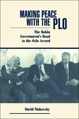 Making Peace with the PLO: The Rabin Government's Road to the Oslo Accord