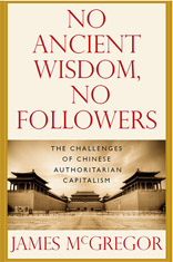 NO ANCIENT WISDOM, NO FOLLOWERS: The Challenges of Chinese Authoritarian Capitalism