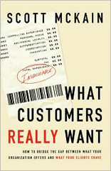 What Customers Really Want : Bridging the Gap Between What Your Company Offers and What Your Clients Crave