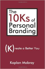 The 10Ks of Personal Branding: Kreate a Better You