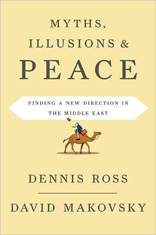 Myths, Illusions, and Peace: Finding a New Direction for America in the Middle East