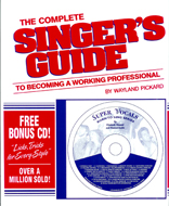 The Complete Singers Guide to Becoming a Working Professional (with CD)