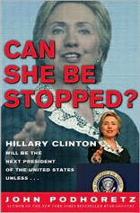 Can She Be Stopped?: Hillary Clinton Will Be the Next President of the United States Unless ...