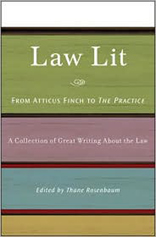 Law Lit : From Atticus Finch to The Practice: A Collection of Great Writing About the Law