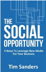 The Social Opportunity: 3 Ways to Leverage New Media for Your Business