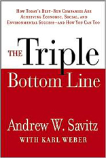The Triple Bottom Line : Why Sustainability is Transforming the Best-Run Companies and How It Can Work for You