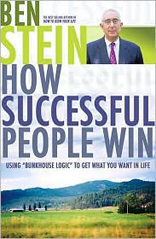 "How Successful People Win: Using ""Bunkhouse Logic"" to Get What You Want in Life"