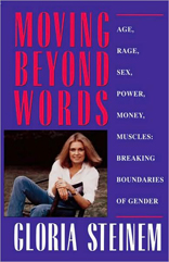 Moving beyond Words: Age, Rage, Sex, Power, Money, Muscles: Breaking the Boundaries of Gender