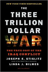 Three Trillion Dollar War: The True Cost of the Iraq Conflict