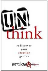 Unthink: Rediscover Your Creative Genius