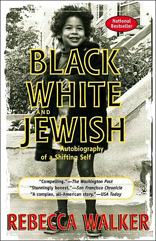 Black, White and Jewish: Autobiography of a Shifting Self